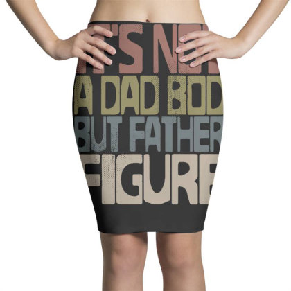 It's Not A Dad Bod But Father Figure Pencil Skirts Designed By G3ry