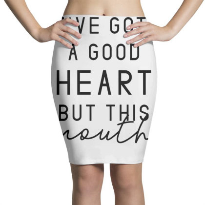 I've Got A Good Heart But This Mouth Sassy Quote Pencil Skirts Designed By G3ry