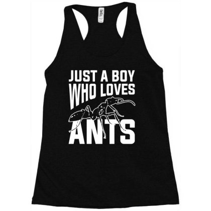 Just A Boy Who Loves Ants Ant Keeper Racerback Tank Designed By G3ry