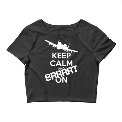 Keep Calm And Brrrt On Crop Top Designed By G3ry