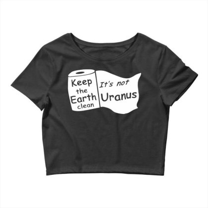 Keep The Earth Clean Crop Top Designed By G3ry