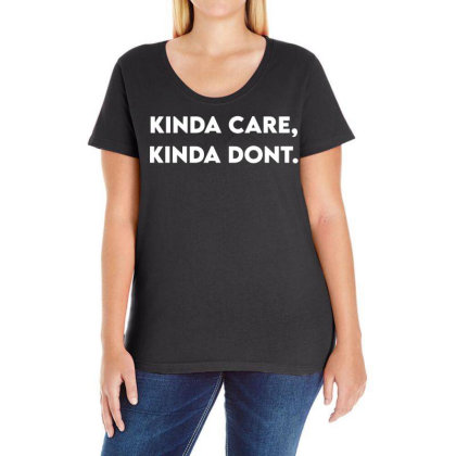 Kinda Care, Kind Don't Ladies Curvy T-shirt Designed By G3ry