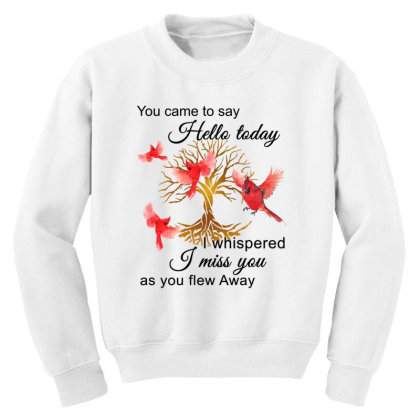 Birds Gold You Came To Say Hello Today I Whispered I Miss You As You F Youth Sweatshirt Designed By Hoainv