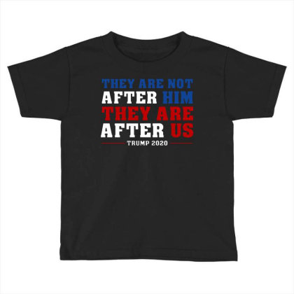 They Are Not After Me Impeachment Trump Toddler T-shirt Designed By Star Store
