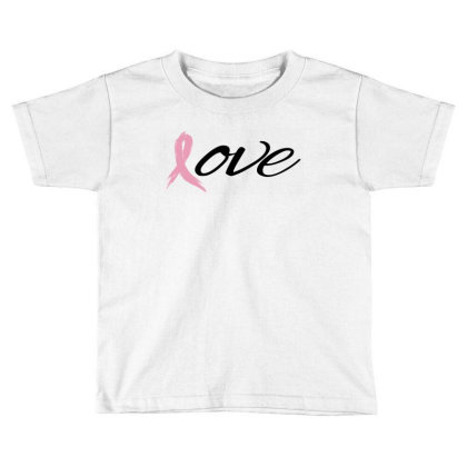 Breast Cancer Awareness - Love Toddler T-shirt Designed By Black Box