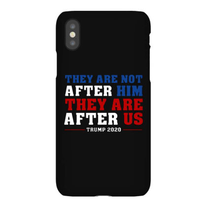 They Are Not After Me Impeachment Trump Iphonex Case Designed By Star Store