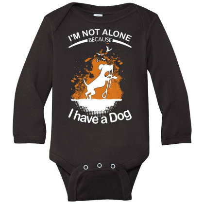 I'm Not Alone Because I've A Dog Funny Long Sleeve Baby Bodysuit Designed By Vip.pro123