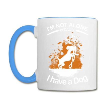 I'm Not Alone Because I've A Dog Funny Coffee Mug Designed By Vip.pro123