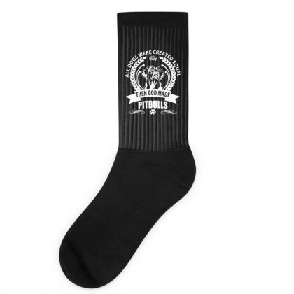 All Dogs Were Created Equal Then God Made Pitbulls Socks Designed By Vip.pro123