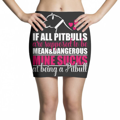 All Pitbulls Are Supposed To Be Mean Dog Lover Mini Skirts Designed By Vip.pro123