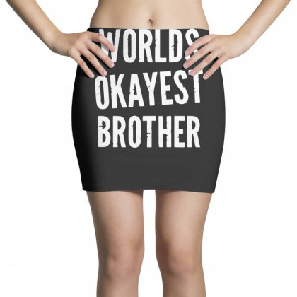 Worlds Okayest Brother Funny Mini Skirts Designed By Lyly