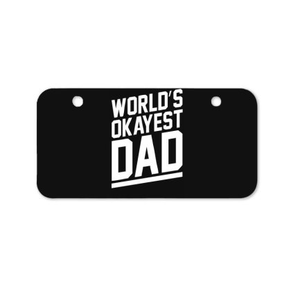 World's Okayest Dad Funny Bicycle License Plate Designed By Lyly