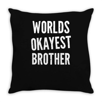 Worlds Okayest Brother Funny Throw Pillow Designed By Lyly