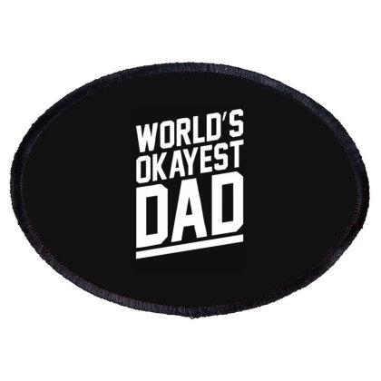 World's Okayest Dad Funny Oval Patch Designed By Lyly