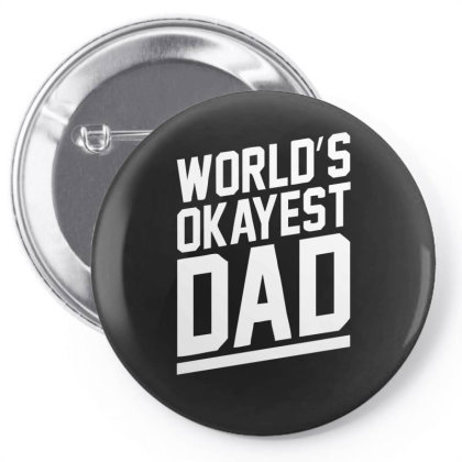 World's Okayest Dad Funny Pin-back Button Designed By Lyly