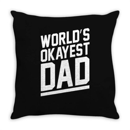 World's Okayest Dad Funny Throw Pillow Designed By Lyly