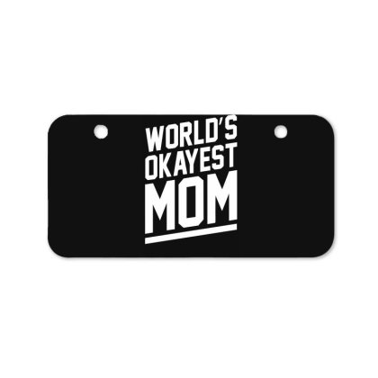 World's Okayest Mom Funny Bicycle License Plate Designed By Lyly