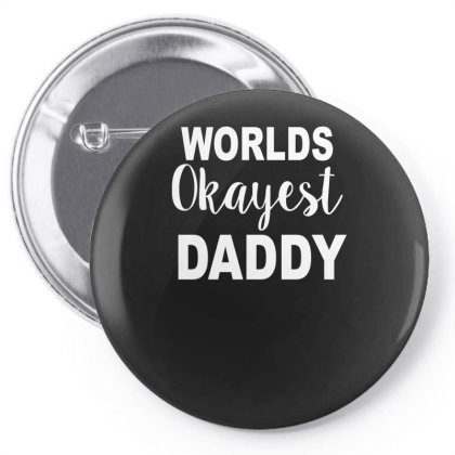 Worlds Okayest Daddy Pin-back Button Designed By Lyly