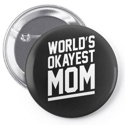 World's Okayest Mom Funny Pin-back Button Designed By Lyly