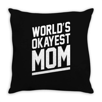 World's Okayest Mom Funny Throw Pillow Designed By Lyly