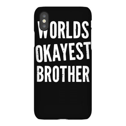 Worlds Okayest Brother Funny Iphonex Case Designed By Lyly