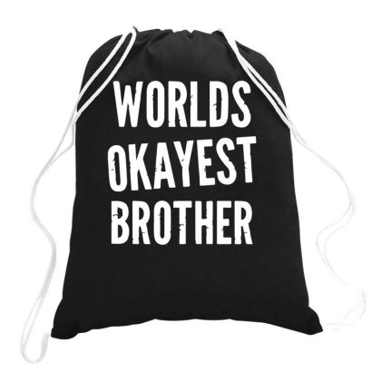 Worlds Okayest Brother Funny Drawstring Bags Designed By Lyly