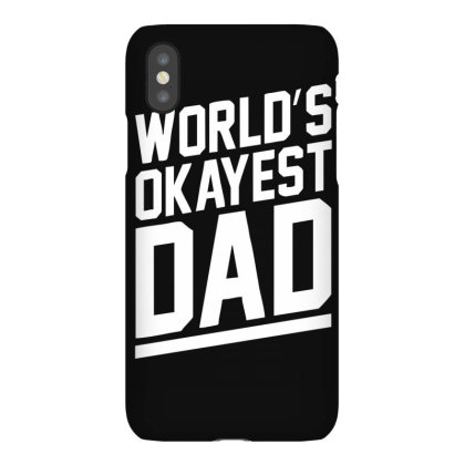 World's Okayest Dad Funny Iphonex Case Designed By Lyly