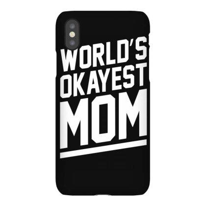 World's Okayest Mom Funny Iphonex Case Designed By Lyly