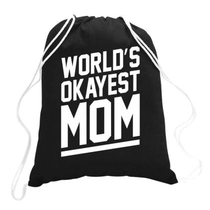 World's Okayest Mom Funny Drawstring Bags Designed By Lyly
