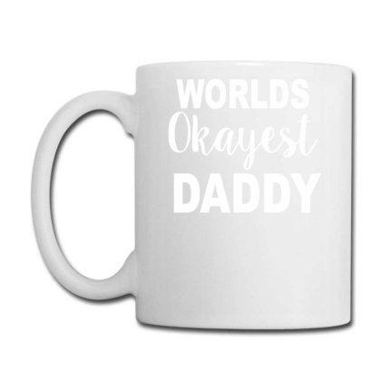 Worlds Okayest Daddy Coffee Mug Designed By Lyly