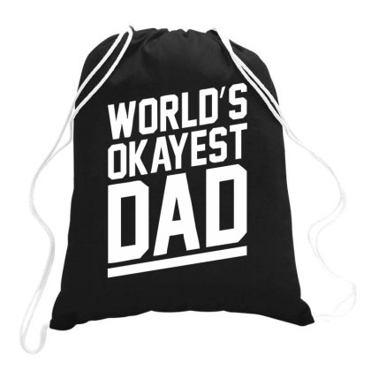 World's Okayest Dad Funny Drawstring Bags Designed By Lyly