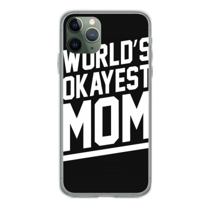 World's Okayest Mom Funny Iphone 11 Pro Case Designed By Lyly