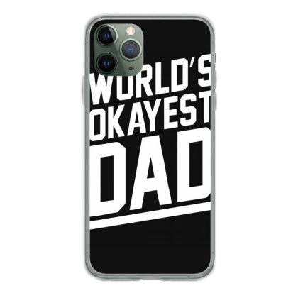 World's Okayest Dad Funny Iphone 11 Pro Case Designed By Lyly