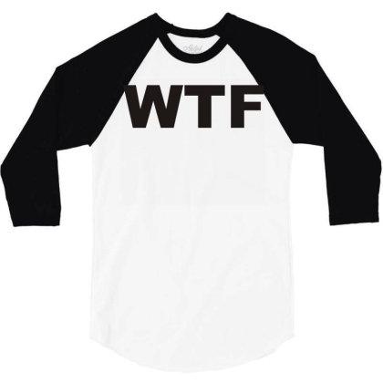Wtf 3/4 Sleeve Shirt Designed By Lyly