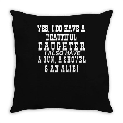 Yes I Do Have A Beautiful Daughter Throw Pillow Designed By Lyly