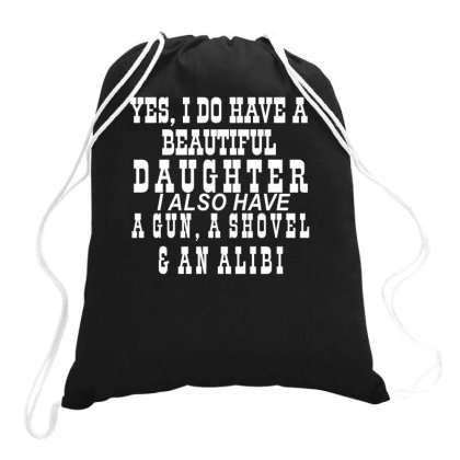 Yes I Do Have A Beautiful Daughter Drawstring Bags Designed By Lyly