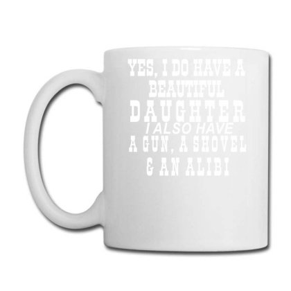 Yes I Do Have A Beautiful Daughter Coffee Mug Designed By Lyly