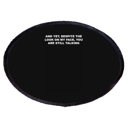 You Are Still Talking Oval Patch Designed By Lyly