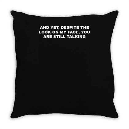 You Are Still Talking Throw Pillow Designed By Lyly
