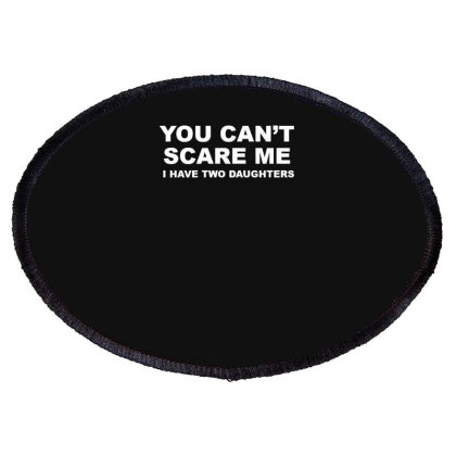 You Can't Scare Me Oval Patch Designed By Lyly