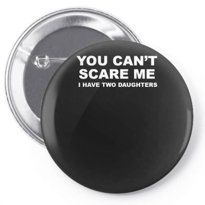 You Can't Scare Me Pin-back Button Designed By Lyly