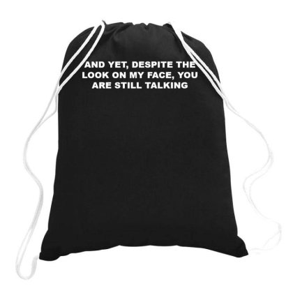You Are Still Talking Drawstring Bags Designed By Lyly