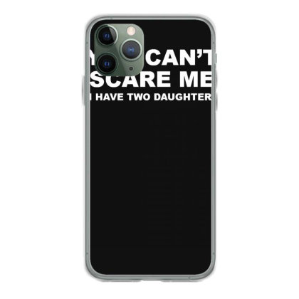 You Can't Scare Me Iphone 11 Pro Case Designed By Lyly