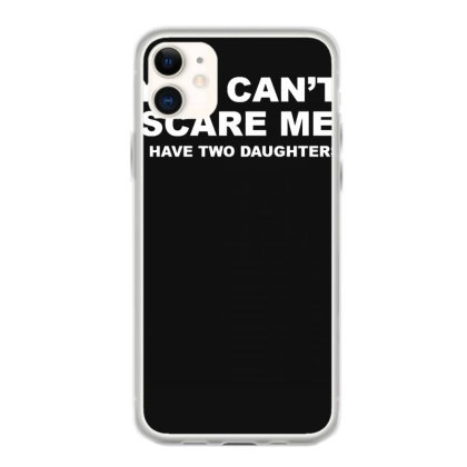 You Can't Scare Me Iphone 11 Case Designed By Lyly
