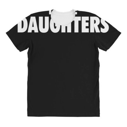You Can't Scare Me I Have Daughters All Over Women's T-shirt Designed By Lyly
