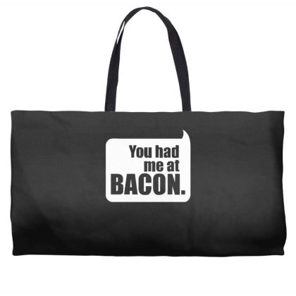 You Had Me At Bacon Weekender Totes Designed By Lyly