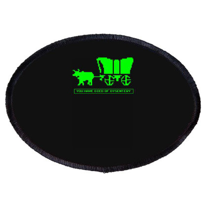 You Have Died Of Dysentery Oval Patch Designed By Lyly