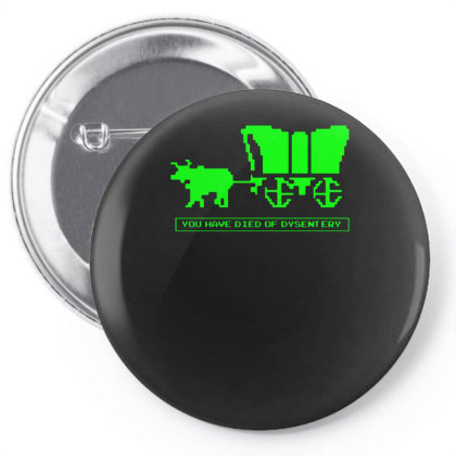 You Have Died Of Dysentery Pin-back Button Designed By Lyly