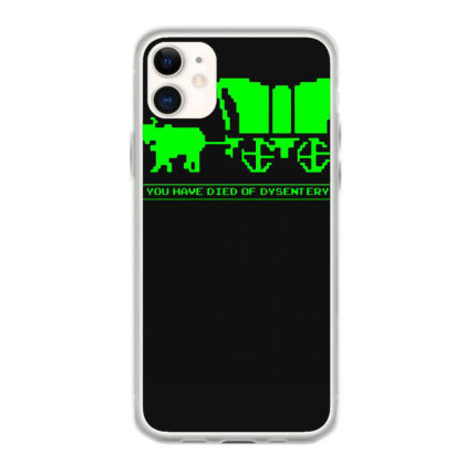You Have Died Of Dysentery Iphone 11 Case Designed By Lyly
