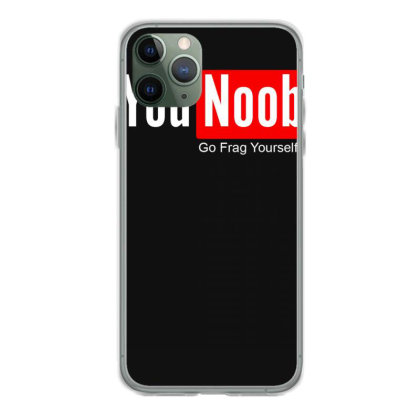 You Noob Go Frag Yourself Iphone 11 Pro Case Designed By Lyly